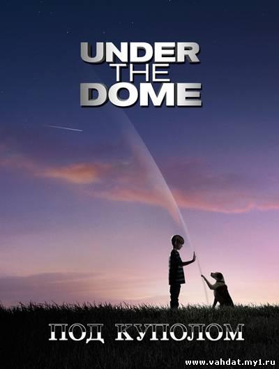 Сериал Под куполом - Under the Dome все серии (2013) на русском онлайн