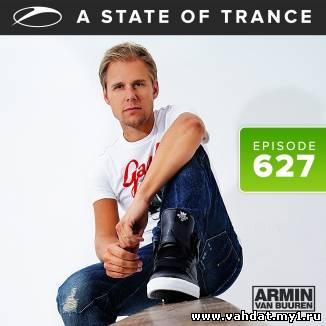 Armin van Buuren - A State of Trance Episode 627 (22-08-2013) [ASOT 627]