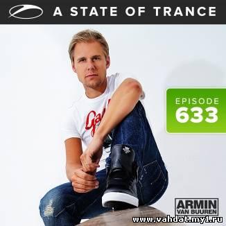 Armin van Buuren - A State Of Trance 633 @ Live From Utrecht (03-10-2013) [ASOT 633]