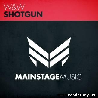 W&W - Shotgun (Radio Edit) (New 2012)