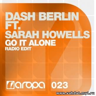 Dash Berlin feat. Sarah Howells - Go It Alone (Radio Edit) (New 2012)