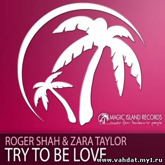 Sunlounger & Zara Taylor - Try To Be Love (Radio Edit) (New 2012)