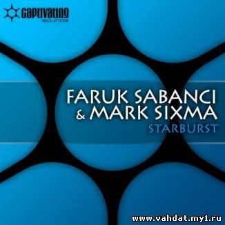 Faruk Sabanci and Mark Sixma - Starburst (New 2012)