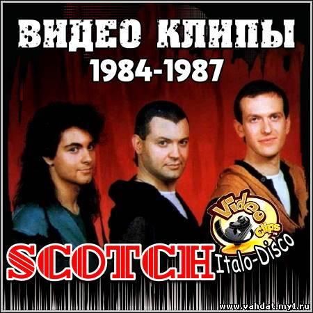 Scotch - Видео клипы (1984-1987)
