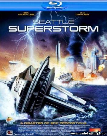 Супершторм в Сиэтле / Seattle Superstorm (2012) HDRip