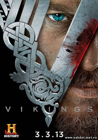 Викинги - Vikings 1 сезон 2013