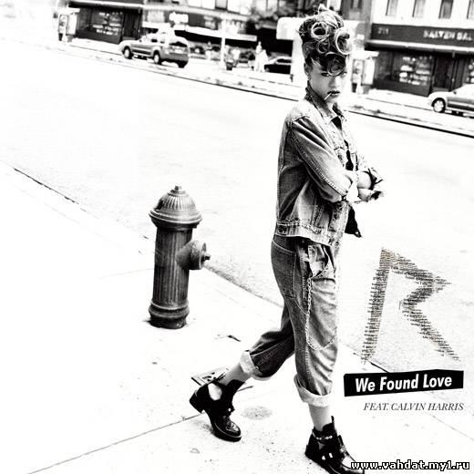 Rihanna feat. Calvin Harris - We Found Love (New 2011)