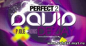 David Deejay feat. P Jolie, Nonis - Perfect 2 (Radio Edit)