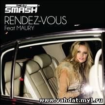 DJ Smash feat Maury - Rendez Vous (Sebastien Lintz Radio Edit)