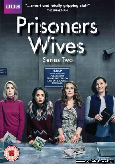 Сериал Жены заключенных - Жены узников - Prisoners Wives все серии 2 сезон на русском
